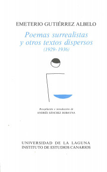 Poemas surrealistas y otros textos dispersos : (1929-1936)